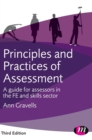 Image for Principles and practices of assessment  : a guide for assessors in the FE and skills sector