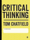 Image for Critical thinking  : your guide to effective argument, successful analysis & independent study