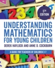 Image for Understanding mathematics for young children  : a guide for teachers of children 3-7