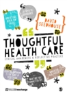 Image for Thoughtful health care  : ethical awareness and reflective practice