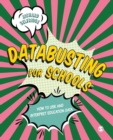 Image for Databusting for schools  : how to use and interpret education data