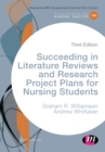 Image for Succeeding in literature reviews and research project plans for nursing students