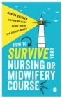 Image for How to survive your nursing or midwifery course