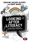 Image for Looking after literacy  : a whole child approach to effective literacy interventions