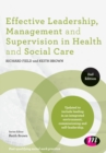 Image for Effective leadership, management and supervision in health and social care