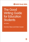 Image for The good writing guide for education students