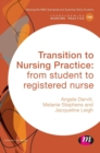 Image for Transition to nursing practice  : from student to registered nurse