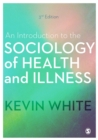 Image for An introduction to the sociology of health and illness