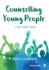 Image for Counselling young people  : a practitioner manual