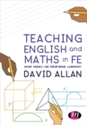 Image for Teaching English and maths in FE  : what works for vocational learners?