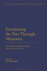 Image for Envisioning the past through memories: how memory shaped ancient Near Eastern societies : volume 3