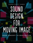 Image for Sound design for moving image  : from concept to realization