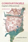 Image for Constantinople: capital of Byzantium