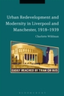 Image for Urban redevelopment and modernity in Liverpool and Manchester, 1918-39