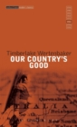 Image for Our country's good  : based on the novel The playmaker by Thomas Keneally