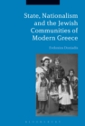 Image for State, nationalism, and the Jewish communities of modern Greece