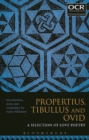 Image for Propertius, Tibullus and Ovid  : a selection of love poetry