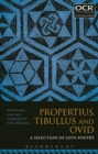 Image for Propertius, Tibullus and Ovid: a selection of love poetry