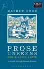 Image for Prose unseens for A-level Latin  : a guide through Roman history