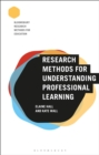 Image for Research methods for understanding professional learning