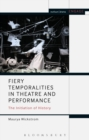 Image for Fiery Temporalities in Theatre and Performance: The Initiation of History