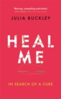 Image for Heal me  : in search of a cure