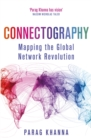 Image for Connectography  : mapping the global network revolution