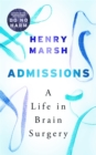 Image for Admissions  : a life in brain surgery