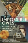 Image for Impossible owls  : essays from the ends of the earth