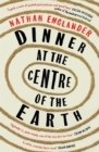 Image for Dinner at the centre of the earth