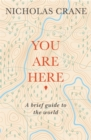 Image for You are here  : a brief guide to the world