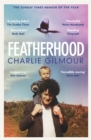 Image for Featherhood  : on birds and fathers