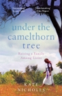 Image for Under the camelthorn tree  : raising a family among lions