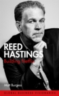 Image for Reed Hastings  : building Netflix