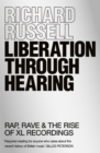Image for Liberation through hearing  : rap, rave & the rise of XL Recordings