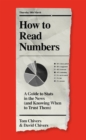 Image for How to read numbers  : a guide to statistics in the news (and knowing when to trust them)