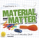 Image for Experiments in material and matter with toys and everyday stuff