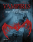 Image for Vampires  : the truth behind history's creepiest bloodsuckers
