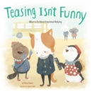 Image for Teasing isn't funny  : what to do about emotional bullying