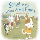 Image for Sometimes jokes aren't funny  : what to do about hidden bullying