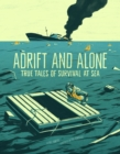 Image for Adrift and alone  : true stories of survival at sea