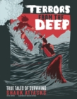 Image for Terrors from the deep  : true stories of surviving shark attacks