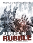 Image for Buried in rubble: true stories of surviving earthquakes