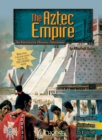 Image for The Aztec empire  : an interactive history adventure