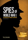 Image for Spies of World War I  : an interactive history adventure