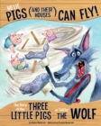 Image for No lie, pigs (and their houses) can fly!: the story of the Three Little Pigs as told by the wolf