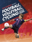 Image for The science behind football, volleyball, cycling and other popular sports