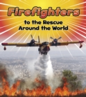 Image for Firefighters to the rescue around the world