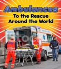 Image for Ambulances to the rescue around the world