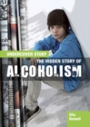 Image for The hidden story of alcoholism